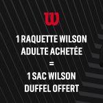 Un sac de sport Wilson Duffel offert pour tout achat d'une raquette de tennis Wilson Adulte.