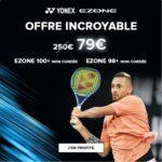 Super promo sur les raquettes Yonex Ezone 98+ et 100+