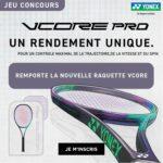 Jeu Concours: raquette de tennis Yonex VCore Pro à gagner !